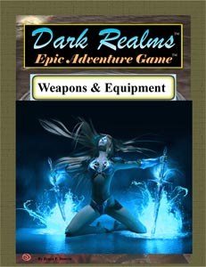 Dark Realms Epic Adventure Game: Weapons and Equipment